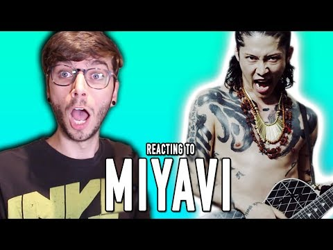 REACTING TO MIYAVI!!!