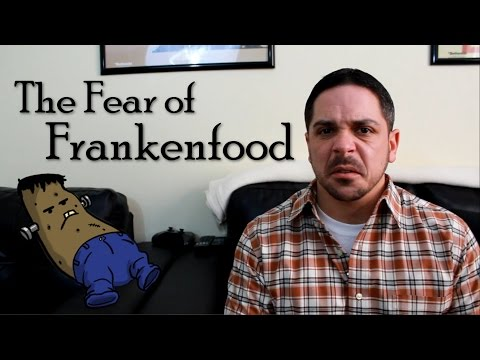The Fear of Frankenfoods