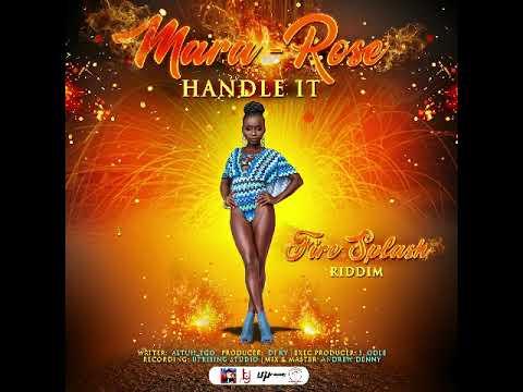 Mara Rose - Handle It (Fire Splash Riddim) [Crop Over 2019 Soca]