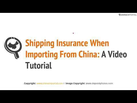 Shipping Insurance When Importing From China: Video Tutorial