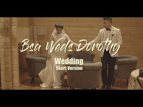 Bs-a Weds Dorothy Wedding Official Video  (Short Version)