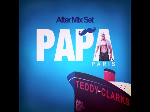 Papa Party Paris -  After mix by Teddy Clarks (Live @ Redlight )