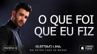 Gusttavo Lima - O que foi que eu fiz - (Áudio Oficial)
