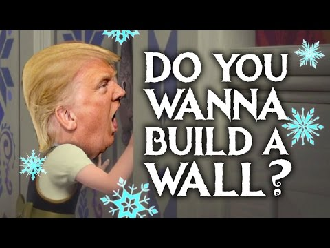 Do you wanna build a wall donald trump frozen parody for What do i need to do to build a house