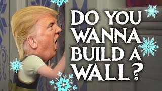 Video Do You Wanna Build A Wall? - Donald Trump (Frozen Parody) download MP3, 3GP, MP4, WEBM, AVI, FLV Juli 2018