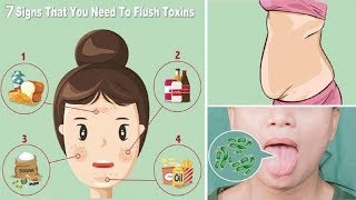 7 Signs Your Body Is Full Of Toxins & Needs A Detox Fast!