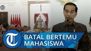 Mahasiswa Batal Bertemu Presiden Jokowi, Apa Alasannya?