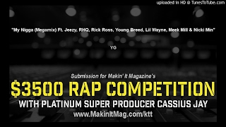 Yg My Nigga Megamix Ft. Jeezy, RHQ, Rick Ross, Young Breed, Lil Wayne, Meek Mill Nicki Min.mp3