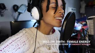 Willow Smith Female Energy Live Acoustic Cover By Anensky Rondon