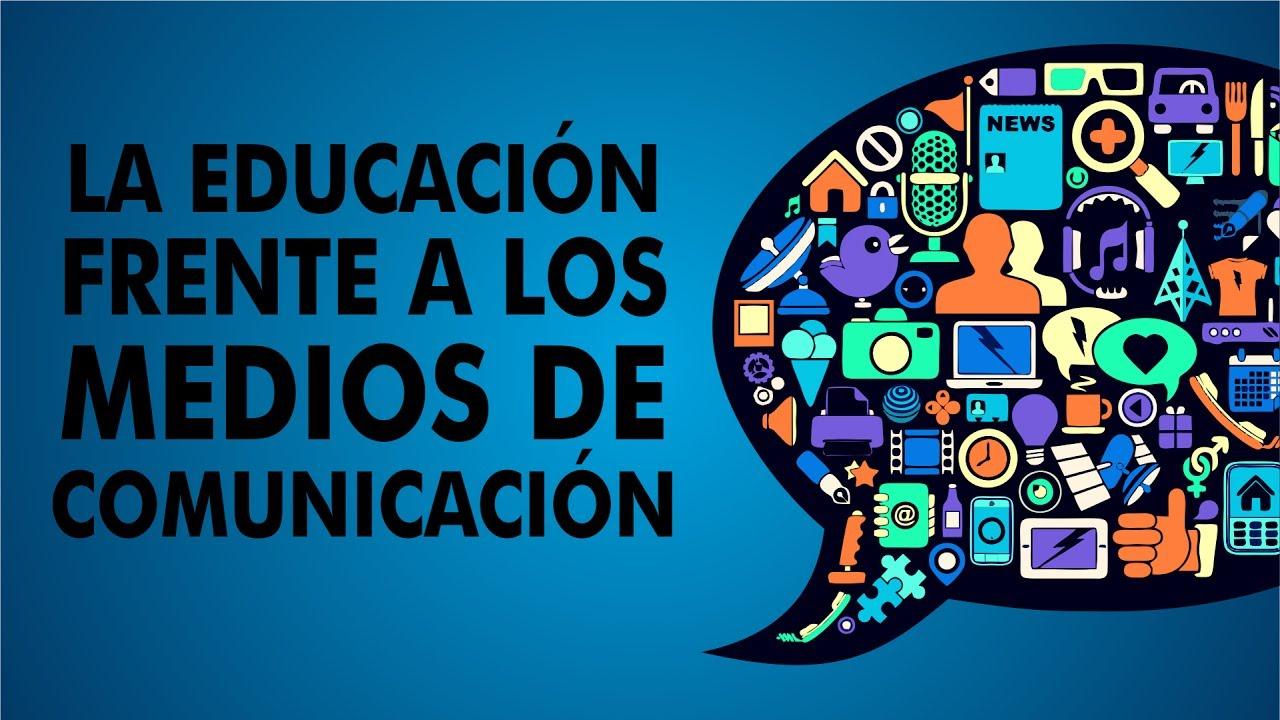 La Educaci U00f3n Frente A Los Medios De Comunicaci U00f3n