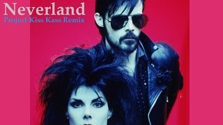 The Sisters of Mercy - Neverland (Project Kiss Kass Remix)