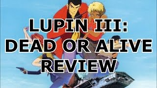 Anime Review - Lupin III: Dead or Alive (1996)