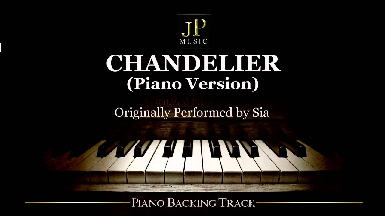Chandelier (Piano Version) by Sia - Piano Accompaniment - YouTube