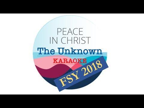 2018 FSY   The Unknown | Karaoke