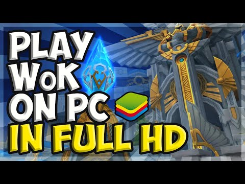 Play WoK On PC In FULL HD 60+FPS!!