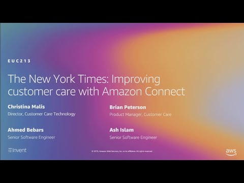 AWS re:Invent 2019: The New York Times: Improving customer care with Amazon Connect (EUC213)