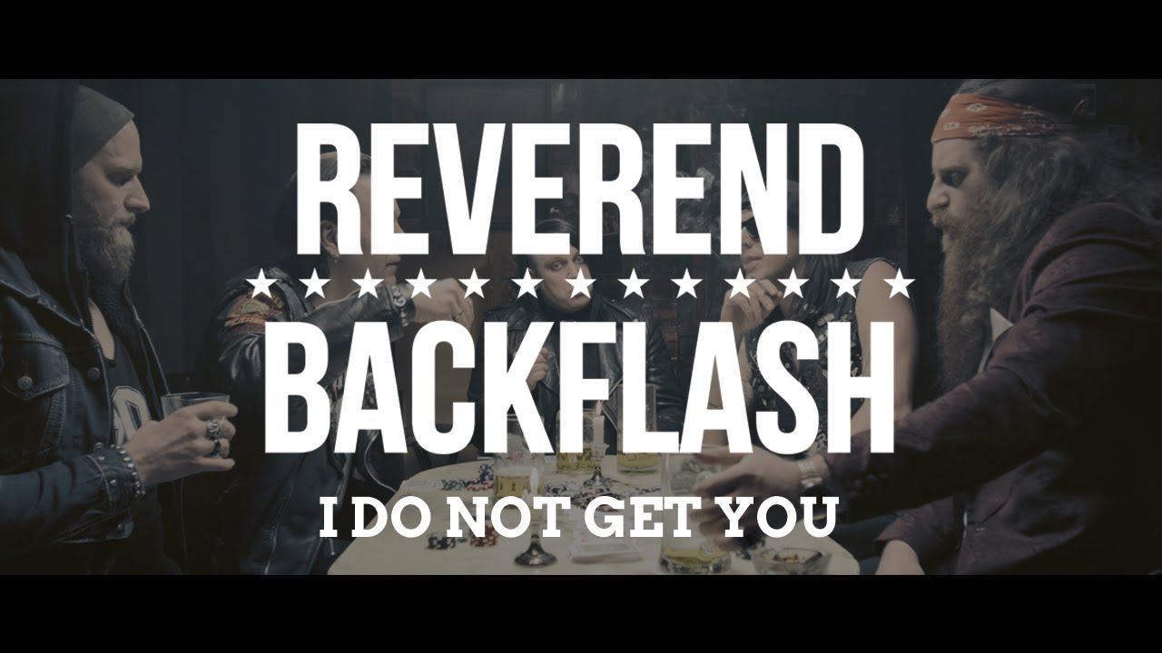REVEREND BACKFLASH - I Do Not Get You (Official Video)
