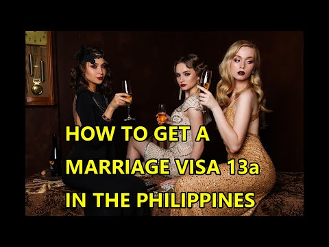 HOW TO GET A MARRIAGE VISA 13A IN THE PHILIPPINES