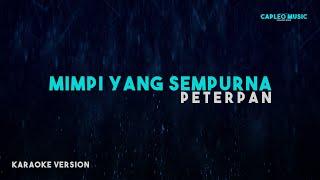 Peterpan – Mimpi Yang Sempurna (Karaoke Version)