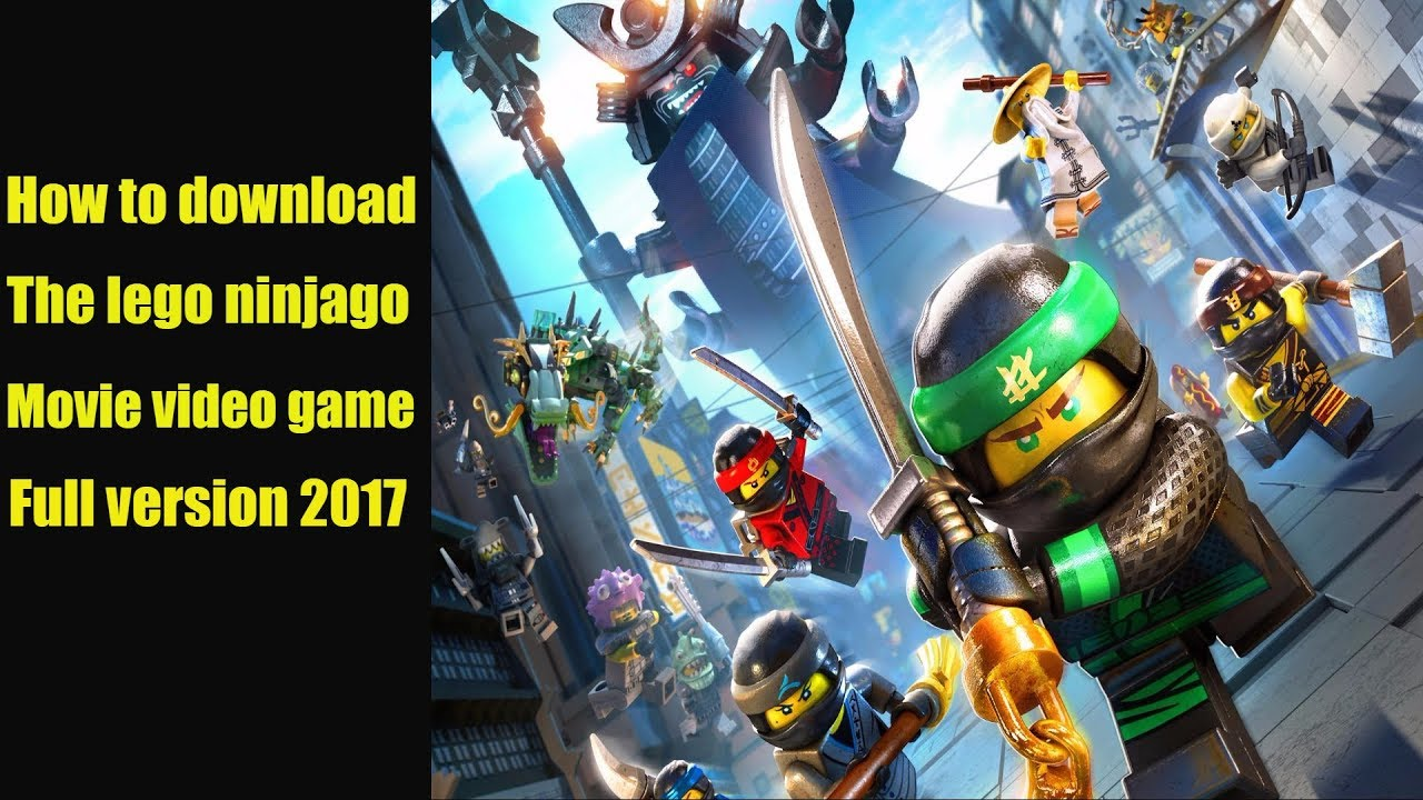 How To Download The Lego Ninjago Movie Video Game Pc Full Version