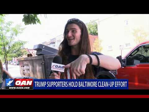 Trump supporters hold Baltimore clean-up effort