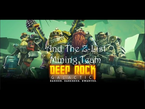 Deep Rock Galactic And The Z List Mining Team
