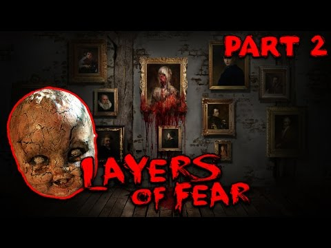 Layers of Fear Gameplay German #02 - Warum spiel ich das? - Lets Play Layers of Fear