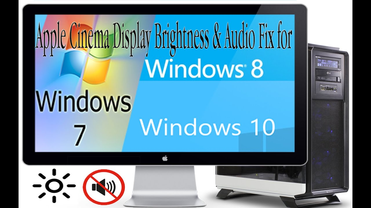 Apple Cinema Display Brightness Controller and Audio fix for Windows