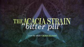 Repeat youtube video The Acacia Strain - Bitter Pill