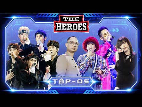 THE HEROES FULL Tập 5 | Uni5, Quân AP, Han Sara, VP Bá Vương
