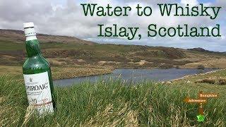 Water to Whisky: Islay, Scotland - 2017
