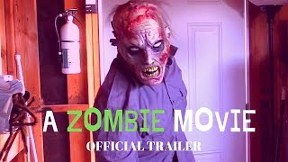 A ZOMBIE MOVIE Trailer (2019) Comedy/Horror