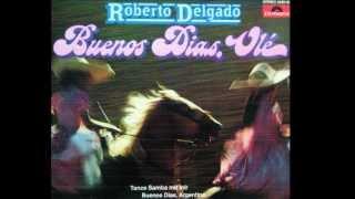 Roberto Delgado (Horst Wende, Germany) - Buenos Dias, Argentina