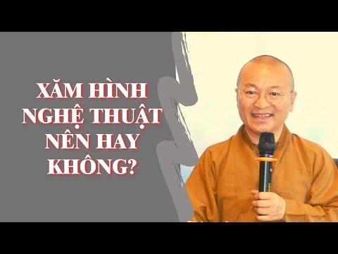 XĂM HÌNH NGHỆ THUẬT NÊN HAY KHÔNG? | TT. Thích Nhật Từ