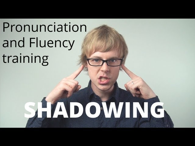 English Speaking Practise: How to improve your English Speaking and Fluency: SHADOWING