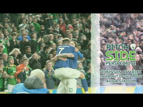 PITCHSIDE PERSPECTIVE | ROBINSON HITS HAT-TRICK IN FRONT OF SELL OUT AVIVA STADIUM CROWD