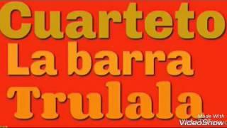 CUARTETO La Barra Trulala Enganchados