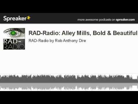RADRadio: Alley Mills, Bold & Beautiful made with Spreaker