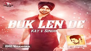 Download Hindi Video Songs - Buk Len De | Kay V Singh ft. Epic Bhangra | Latest Punjabi Songs 2015