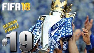 FIFA 18 YENİ KARİYER #19: SEZON FİNALİ! / MÜTHİŞ KADRO GELİYOR!