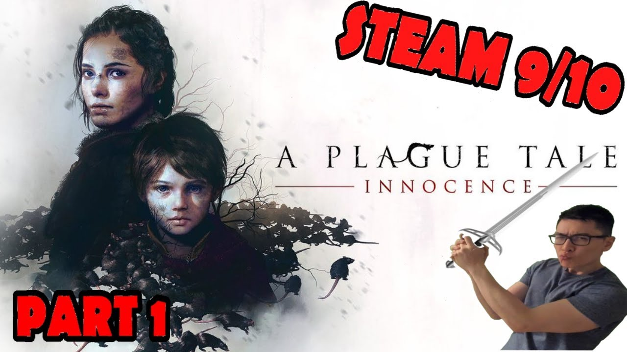 STEAM 9/10 - A Plague Tale: Innocence - FRIGGIN AMAZING STORY WTF - Part 1 - Medieval France