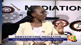 Alternative dispute resolution: Demystifying Mediation #CitizenExtra