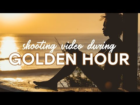 5 Tips For Shooting Video During Golden Hour