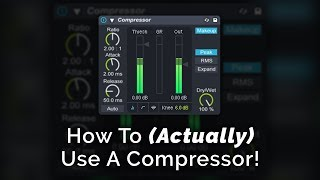 How To (Actually) Use A Compressor
