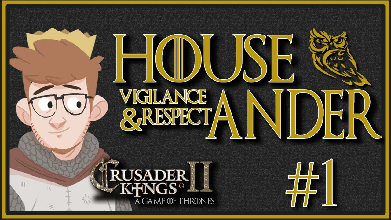 Crusader Kings 2 - A Game Of Thrones   House Ander   Custom House   Episode  1 [Duncan]
