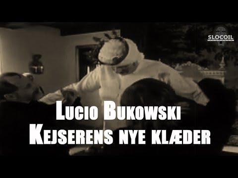 Youtube: «Kejserens nye Klaeder»  Lucio Bukowski & Oster Lapwass