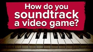 How do you soundtrack a video game?