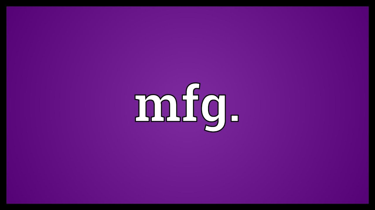 Download Mfg. Meaning