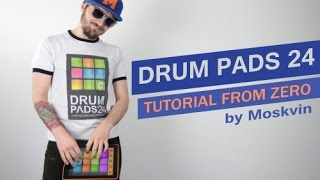 drum pads 24 tutorial from zero by moskvin in eng