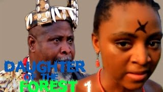 daughter of the forest 1 2016 latest nigerian nollywood movie